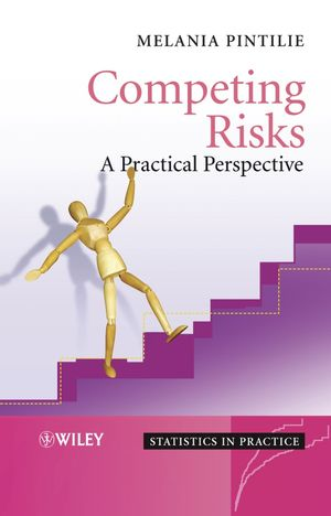 Competing Risks: A Practical Perspective (0470870699) cover image