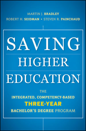 Saving Higher Education: The Integrated, Competency-Based Three-Year Bachelor