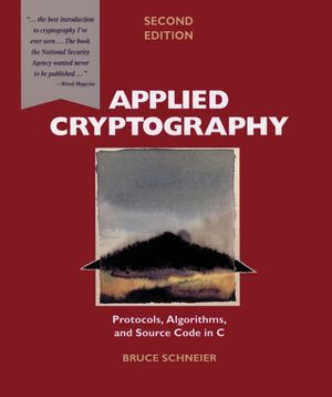 Applied Cryptography: Protocols, Algorithms, and Source Code in C, 2nd Edition
