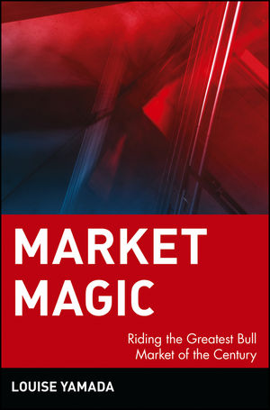 Market Magic: Riding the Greatest Bull Market of the Century