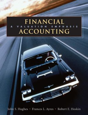 Financial Accounting: A Valuation Emphasis