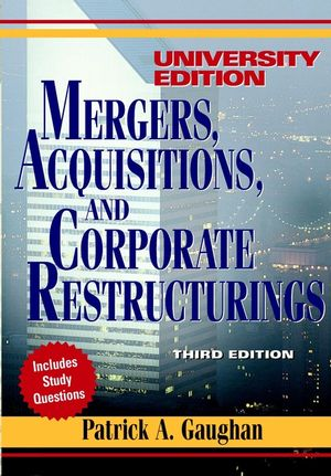 Mergers, Acquisitions, and Corporate Restructurings, 3rd Edition, University Edition