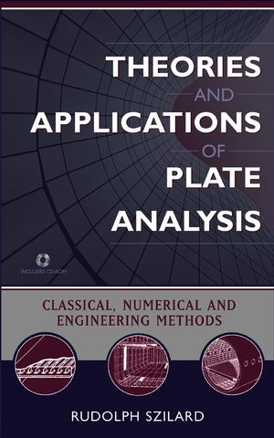 Theories and Applications of Plate Analysis: Classical, Numerical and Engineering Methods