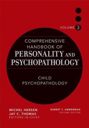 Comprehensive Handbook of Personality and Psychopathology , Volume 3 , Child Psychopathology (0471488399) cover image