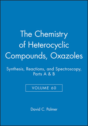 Oxazoles: Synthesis, Reactions, and Spectroscopy, Parts A and B, Volume 60