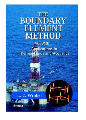 The Boundary Element Method, Volume 1, Applications in Thermo-Fluids and Acoustics (0471720399) cover image