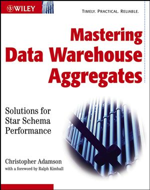 Mastering Data Warehouse Aggregates: Solutions for Star Schema Performance (0471777099) cover image
