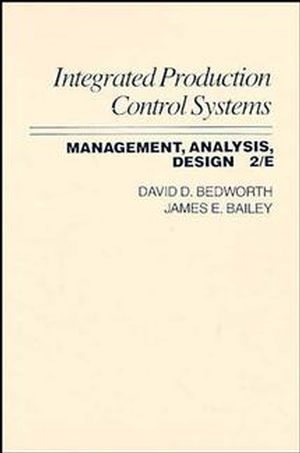 Integrated Production, Control Systems: Management, Analysis, and Design, 2nd Edition
