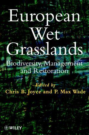 European Wet Grasslands: Biodiversity, Management and Restoration