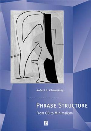 Phrase Structure: From GB to Minimalism (0631201599) cover image
