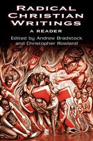 Radical Christian Writings: A Reader