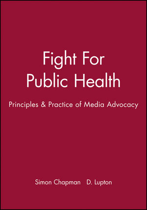 Fight For Public Health: Principles & Practice of Media Advocacy (0727908499) cover image