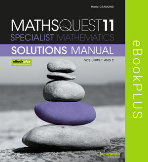 Maths Quest 11 VCE Specialist Mathematics Solutions Manual eBookPLUS (Online Purchase)