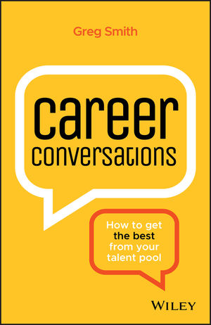 Career Conversations: How to Get the Best from Your Talent Pool