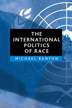 The International Politics of Race (0745630499) cover image