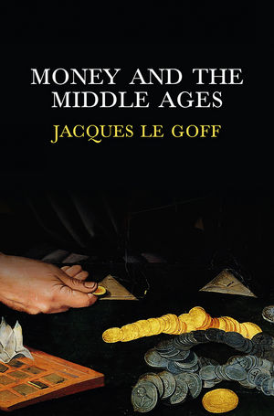 Money and the Middle Ages (0745652999) cover image