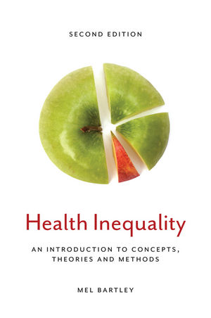 Health Inequality: An Introduction to Concepts, Theories and Methods, 2nd Edition