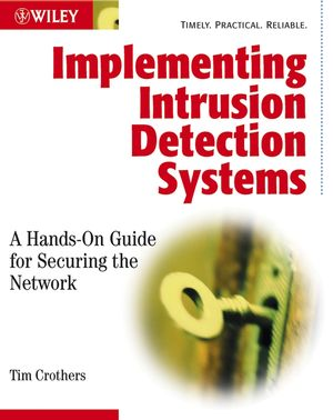 Implementing Intrusion Detection Systems: A Hands-On Guide for Securing the Network