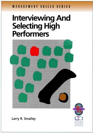 Interviewing and Selecting High Performers