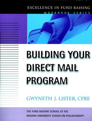 Building Your Direct Mail Program: Excellence in Fund Raising Workbook Series (0787955299) cover image