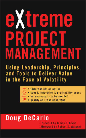 eXtreme Project Management: Using Leadership, Principles, and Tools to Deliver Value in the Face of Volatility  (0787974099) cover image