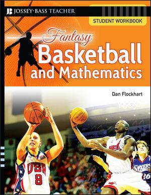 Fantasy Basketball and Mathematics: Student Workbook (0787994499) cover image