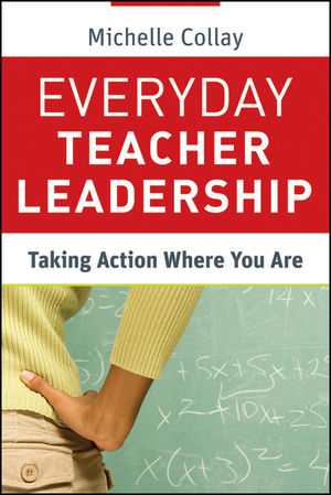 Everyday Teacher Leadership: Taking Action Where You Are (1118023099) cover image
