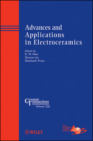 Advances and Applications in Electroceramics: Ceramic Transactions, Volume 226 (1118059999) cover image