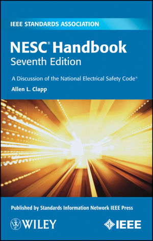 NESC Handbook: A Discussion of the National Electrical Safety Code, 7th Edition