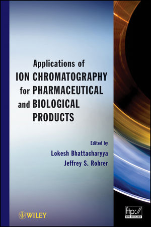 Applications of Ion Chromatography in the Analysis of Pharmaceutical and Biological Products (1118146999) cover image