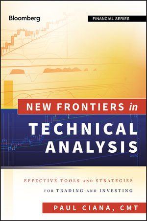 New Frontiers in Technical Analysis: Effective Tools and Strategies for Trading and Investing (1118155599) cover image