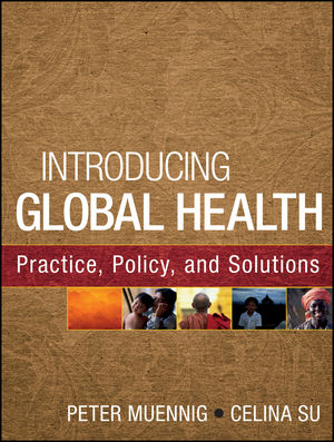 Introducing Global Health: Practice, Policy, and Solutions (1118233999) cover image