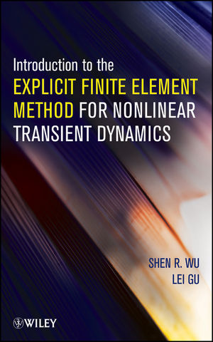 Introduction to the Explicit Finite Element Method for Nonlinear Transient Dynamics (1118382099) cover image