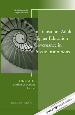 In Transition: Adult Higher Education Governance in Private Institutions: New Directions for Higher Education, Number 159 (1118477499) cover image