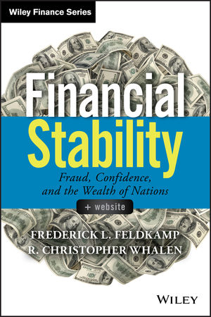 Financial Stability: Fraud, Confidence and the Wealth of Nations, + Website