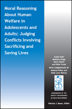 Moral Reasoning About Human Welfare in Adolescents and Adults: Judging Conflicts Involving Sacrificing and Saving Lives