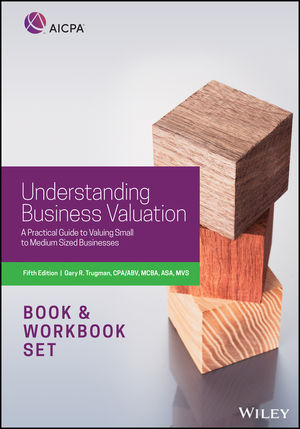 Understanding Business Valuation: A Practical Guide to Valuing Small to Medium Sized Businesses, Book + Workbook Set, 5th Edition