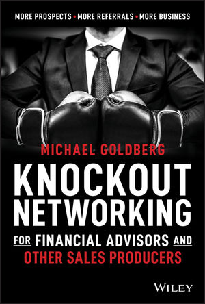 Knock Out Networking for Financial Services: More Prospects, More Referrals, More Sales