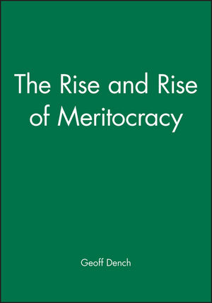 The Rise and Rise of Meritocracy (1405147199) cover image