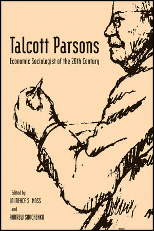 Talcott Parsons: Economic Sociologist of the 20th Century