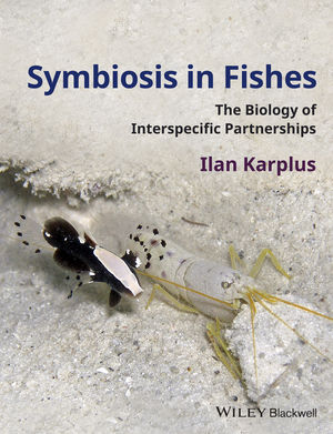 Symbiosis in Fishes: The Biology of Interspecific Partnerships