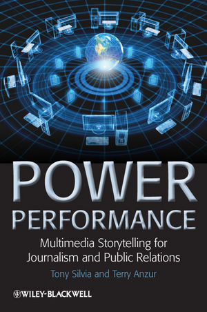 Power Performance: Multimedia Storytelling for Journalism and Public Relations (1405198699) cover image