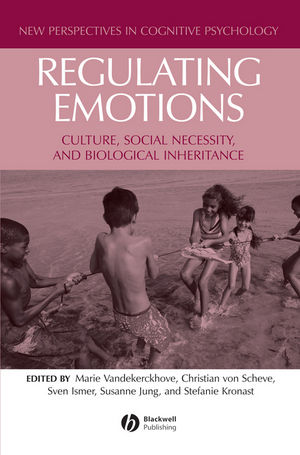 Regulating Emotions: Culture, Social Necessity, and Biological Inheritance (1444301799) cover image