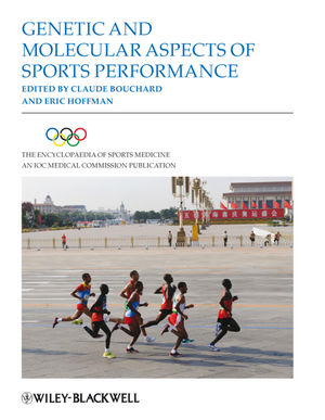 The Encyclopaedia of Sports Medicine, An IOC Medical Commission Publication, Volume XVIII, Genetic and Molecular Aspects of Sports Performance