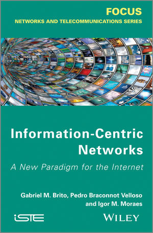 Information-Centric Networks: A New Paradigm for the Internet