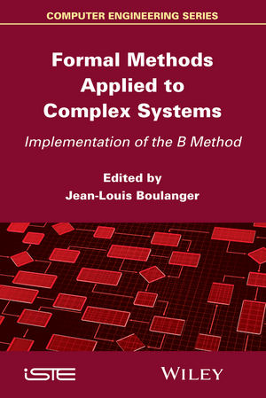 Formal Methods Applied to Complex Systems: Implementation of the B Method