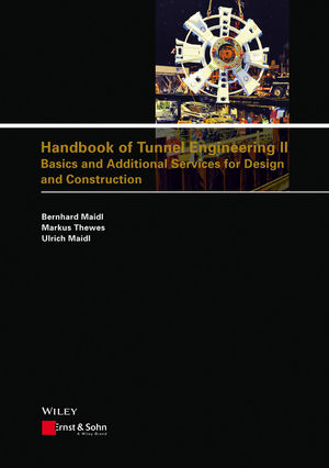 Handbook of Tunnel Engineering II: Basics and Additional Services for Design and Construction