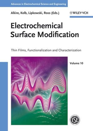 Electrochemical Surface Modification: Thin Films, Functionalization and Characterization, Volume 10 (3527314199) cover image