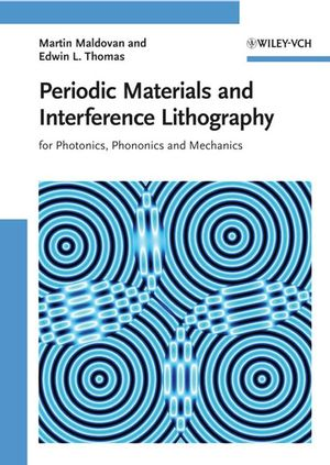 Periodic <span class='search-highlight'>Materials</span> and Interference Lithography: For Photonics, Phononics and Mechanics
