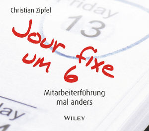 Jour fixe um 6 (Horbuch) - Mitarbeiterfuhrung mal anders